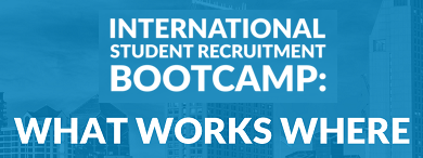 International Student Recruitment Bootcamp: What Works Where